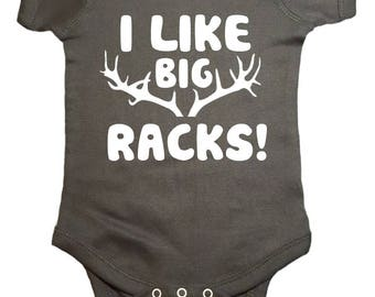 "Deer Hunting Baby One Peice ""I Like Big Racks"" Bodysuit"