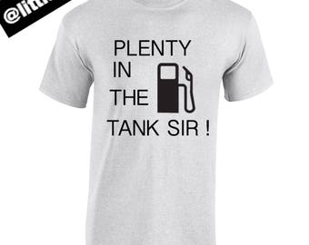 plenty in the tank sir  t-shirt