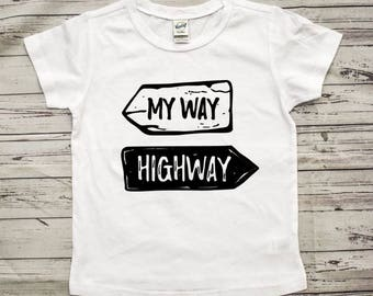 MY WAY HIGHWAY shirt - Toddler Shirt, toddler shirts, toddler tshirt, toddler girl clothes, toddler boy clothes, girls shirt, boys shirt