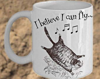 Flying Squirrel Mug 'I Believe I Can Fly', Funny Novelty Mug, Flying Squirrel Lover Gift, Double-Sided Print