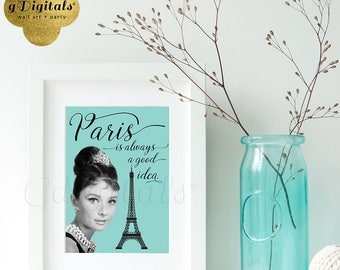 Paris is always a good idea - Audrey Hepburn wall art, home decor, printable quote decoration 5x7. {Blue}
