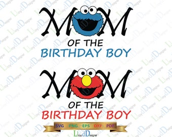 Mom of the Birthday Boy Cookie Monster SVG digital download Sesame Street Elmo Monster party Disney shirts svg png dxf cut file cameo cricut