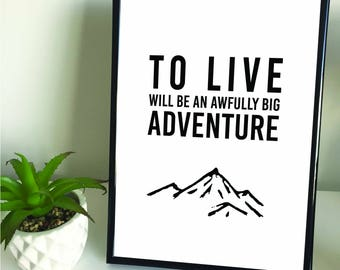 "Framed A4 ""To Live Will Be An Awfully Big Adventure"" Quote Print. Home Decor."