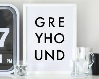 Greyhound Digital Print, Digital Download, Printable Art, Wall Art, Word Art, Instant Download, Kitchen Decor, Modern Art, Minimalist