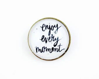 Enjoy every moment - cabochon - bronze brooch