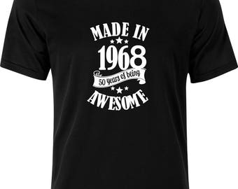 Made in 1968 50 years of being awesome funny gift birthday gift fathersday present 100% cotton t shirt