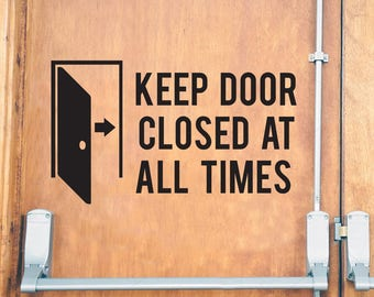 Keep Door Closed At All Times | Store Business Decal - Vinyl Decal