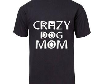 Crazy Dog Mom Funny T-Shirt