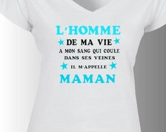 """t-shirt V neck MESSAGE mom son """"man of my life has my blood flowing through her veins"""""""