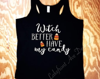 Witch Better Have My Candy Tank