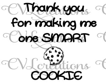 Thank you for making me a smart cookie SVG PNG DXF
