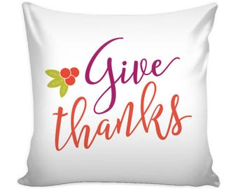 SALE-  Fall Pillow Cover, Pillow, Give Thanks, Fall Decor, Fall pillow, Thanksgiving