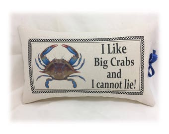 I Love Big Crabs And I Cannot Lie  Pillow