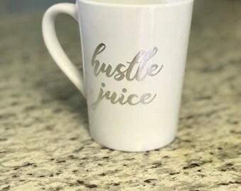 Hustle Juice - Mug