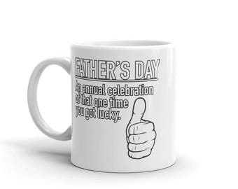 Funny Inappropriate Father's Day Gift Tee Celebrate That One Time You Got Lucky Mug