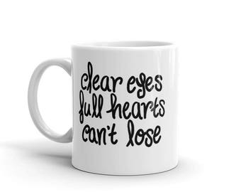 Clear Eyes Full Hearts Can't Lose Coach Taylor Mantra Quote Friday Night Lights Inspired Mug