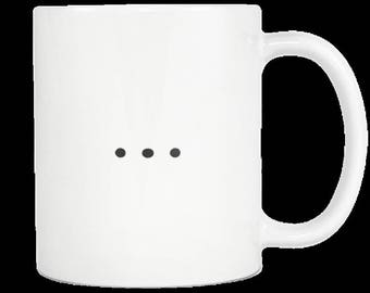 Ellipsis My story, my life is ongoing and my story is yet untold...Novelty Gift Coffee Mug