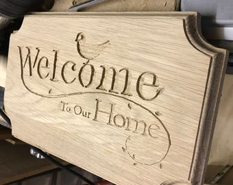 """Hand made oak """"Welcome To Our Home"""" sign"""