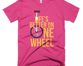 Life's better on one wheel Short-Sleeve T-Shirt
