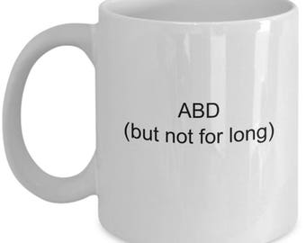 abd dissertation, dissertation student gifts, phd gift, student gift, funny coffee mug, doctorate mug, phd student, doctorate degree