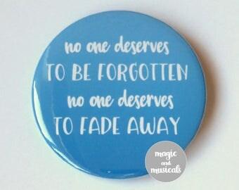 "Dear Evan Hansen The Musical inspired button/badge/pin or magnet - ""no one deserves"""