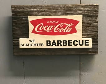 We Slaughter BBQ Sign