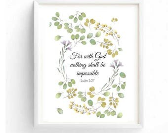 Printable art, For with God nothing shall be impossible, Luke 1:37, Typography