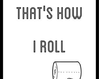 That's How I Roll Downloadable Print