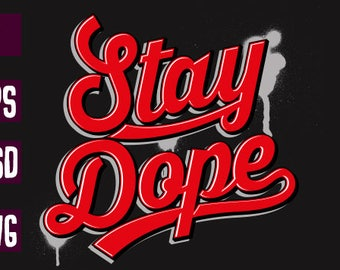 Stay dope T-shirt design clipart .ai .PSD .SVG