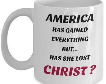 America Has Gained Everything - But Has She Lost Christ