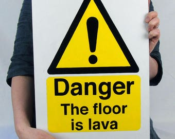 Handpainted Safety sign - The Floor is Lava