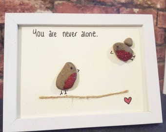 Pebble picture. You are never alone.
