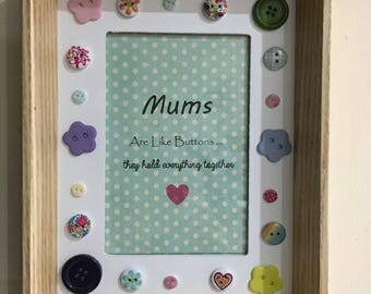 Mums are like buttons print, framed with button embelishments. Three available. Paper patterns and buttons will vary slightly