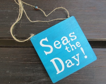 Seas the day - Handpainted Text Sign on wood - Home and wall decoration - Carpe Diem - Ocean - Blue - Beachy - Giftidea - Plaque - Sea