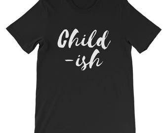 Child-ish Short-Sleeve Unisex T-Shirt