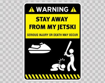 Decal Stickers Warning Sign Funny Stay Away From My Jetski  14016