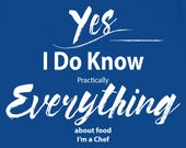Chef T Shirt I Know Every...