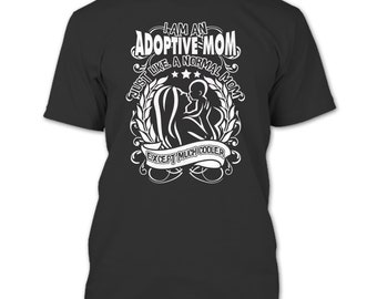 I Am An Adoptive Mom T Shirt, Mom Except Much Cooler T Shirt