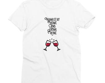 Namastay Home and Drink Wine Women's Short Sleeve T-Shirt