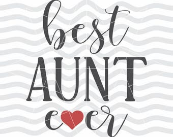 Best aunt ever svg, Best aunt, Aunt svg, Aunt dxf, Aunt cut file, Love my auntie svg, Aunt, Aunt love, Love my aunt, Super aunt, Bae svg
