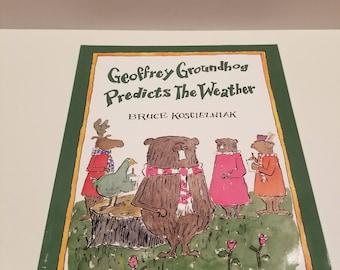 Geoffrey Groundhog Predicts the Weather By Bruce Koscielniak, Copyright 1995, Houghton Mifflin Company
