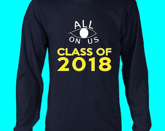 All Eyes On Us - 2018 Class Shirts