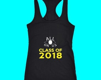 All Eyes On Us - Class Of 2018 Tank Tops