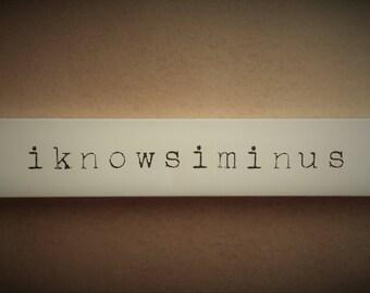 """Word Art 6, """"iknowsiminus"""""""