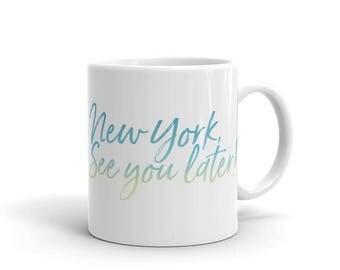 NY See You Later Mug!