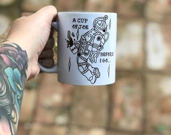 Cup of joe before i go astronaut mug