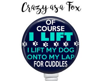 "Dog Lover ""I Lift"" Retractable Badge Holder, Badge Reel, Lanyard, Stethoscope ID Tag, Nurse, RN, Doctor, Teacher, Nursing student"