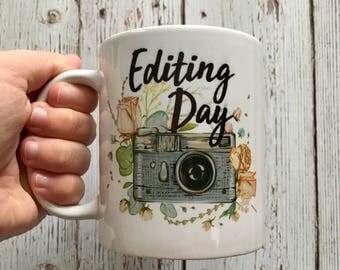 Editing Day Mug, Mug for Photographer, Camera Mug, Gift for Photographer, Cute Coffee Mug, Christmas Gift Mug, Coworker Gift, Flower Mug
