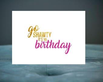Go Shawty bday card
