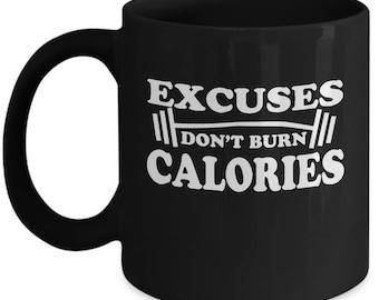 Fitness Gift - Excuses Don't Burn Calories Mug - Black -#8